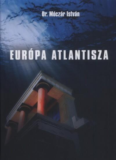 Móczár István - Európa Atlantisza