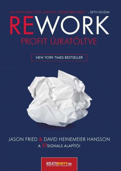 Jason Fried - David Heinemeier Hansson - Rework
