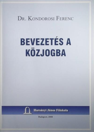 Kondorosi Ferenc - Bevezetés a közjogba