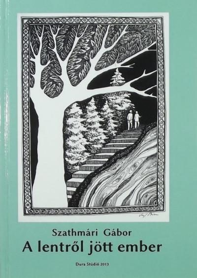 Szathmári Gábor - A lentről jött ember