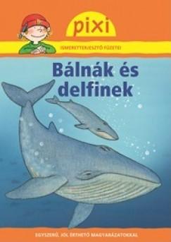 BÁLNÁK ÉS DELFINEK - PIXI ISMERETTERJESZTŐ FÜZETEI