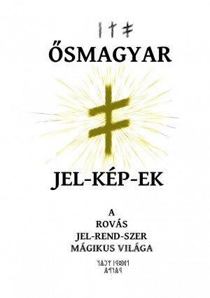 Juh�sz Zsolt - �smagyar jel-k�p-ek - a rov�s jelrendszer m�gikus vil�ga