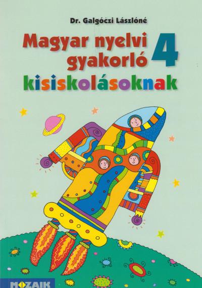 Galgóczi Lászlóné - Magyar nyelvi gyakorló kisiskolásoknak 4. osztály