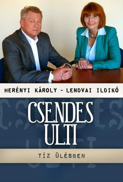 LENDVAI ILDIKÓ - HERÉNYI KÁROLY - CSENDES ULTI - TÍZ ÜLÉSBEN