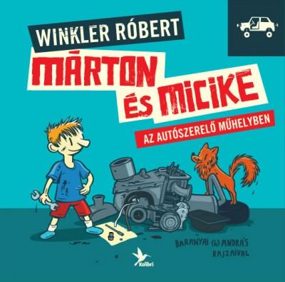 Winkler Róbert - Márton és Micike az autószerelő műhelyben