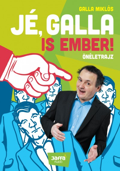 Galla Miklós - Jé, Galla is ember!