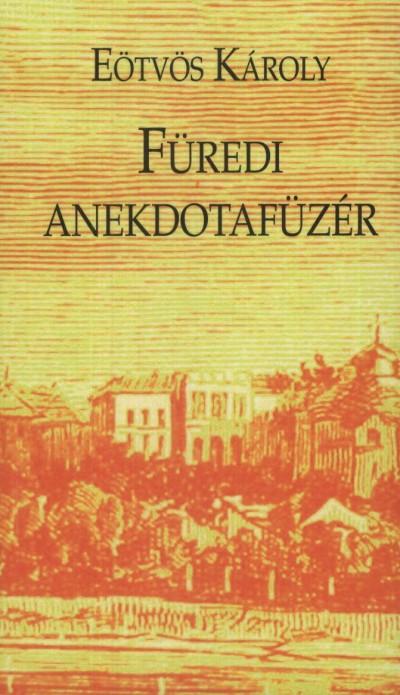 Eötvös Károly - Füredi anekdotafüzér