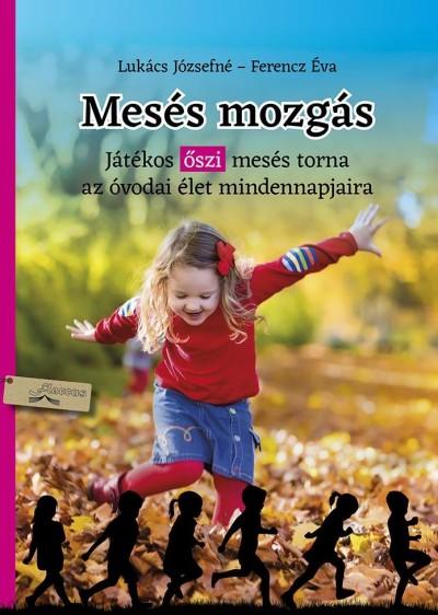 Ferencz Éva - Lukács Józsefné - Mesés mozgás