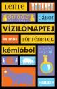 Lente Gábor - Vízilónaptej és más történetek kémiából