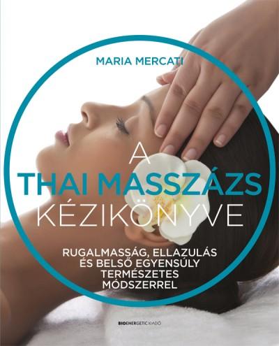 Maria Mercati - A thai masszázs kézikönyve