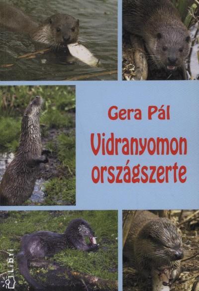 Gera Pál - Vidranyomon országszerte