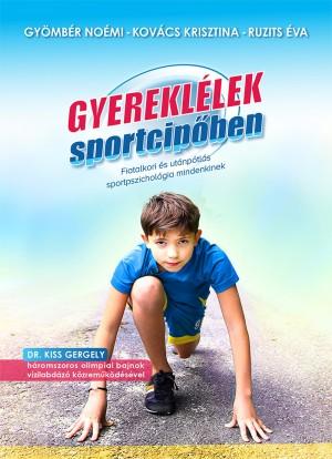 Gy�mb�r No�mi - Kov�cs Krisztina - Ruzits �va - Gyerekl�lek sportcip�ben