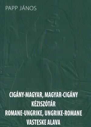 Papp J�nos - Cig�ny - magyar, magyar - cig�ny k�zisz�t�r