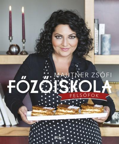 Mautner Zsófi - Főzőiskola - Felsőfok - DVD melléklettel