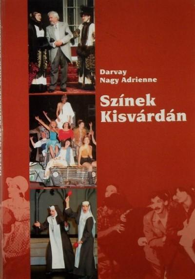 Darvay Nagy Adrienne - Színek Kisvárdán