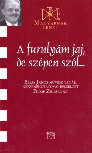 F�l�p Zsuzsanna (�ssze�ll.) - A furuly�m jaj, de sz�pen sz�l...