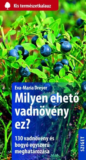Eva-Maria Dreyer - Milyen ehet� vadn�v�ny ez?