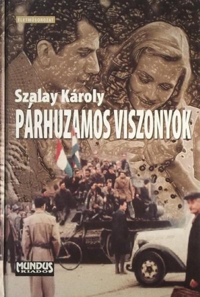 Szalay Károly - Párhuzamos viszonyok