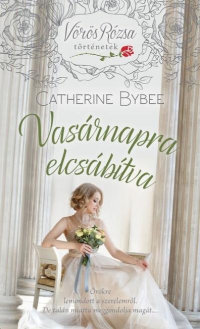 Catherine Bybee - Vasárnapra elcsábítva