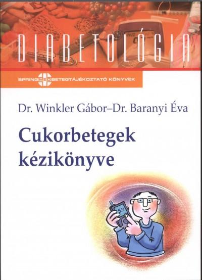 Dr. Baranyi Éva - Dr. Winkler Gábor - Cukorbetegek kézikönyve