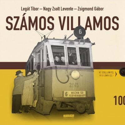 Legát Tibor - Nagy Zsolt Levente - Zsigmond Gábor - Számos villamos