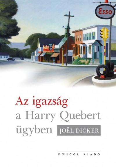 Joel Dicker - Az igazság a Harry Quebert-ügyben