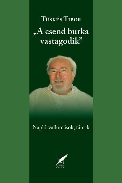 "Tüskés Tibor - ""A csend burka vastagodik"""