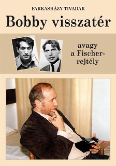 Farkasházy Tivadar - Bobby visszatér