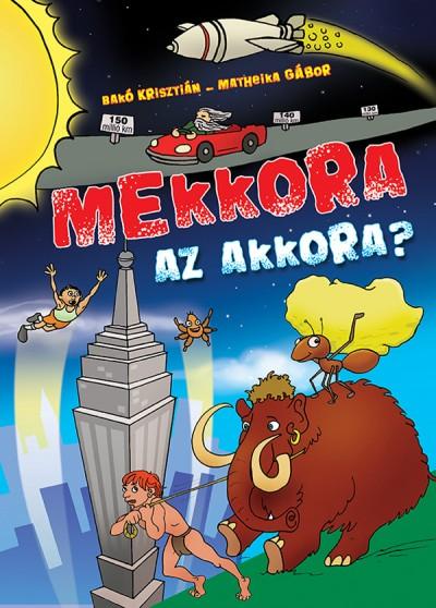 Bakó Krisztián - Matheika Gábor - Mekkora az akkora?