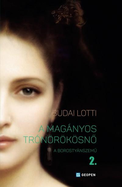 Budai Lotti - A magányos trónörökösnő