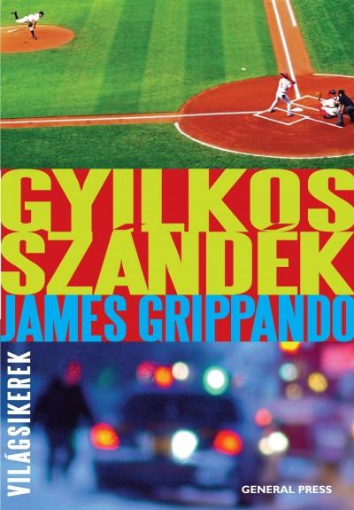 James Grippando - Gyilkos szándék