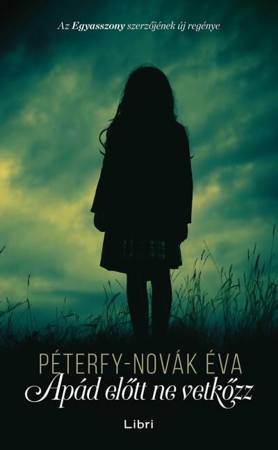 Péterfy-Novák Éva - Apád előtt ne vetkőzz