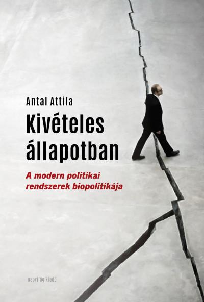 Antal Attila - Kivételes állapotban
