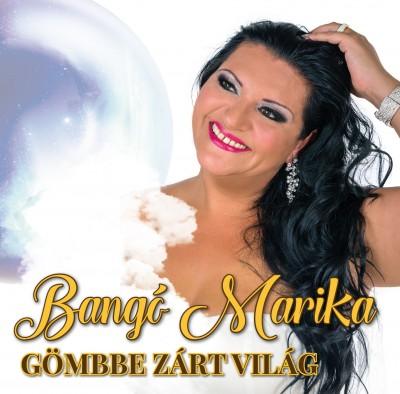 Bangó Marika - Gömbbe zárt világ - CD