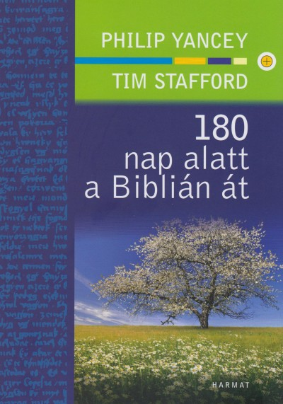 Tim Stafford - Philip Yancey - 180 nap alatt a Biblián át