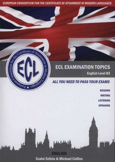 Michael Collins - Szabó Szilvia - ECL Examination Topics - English Level B2