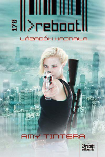 Amy Tintera - Reboot - Lázadók hajnala