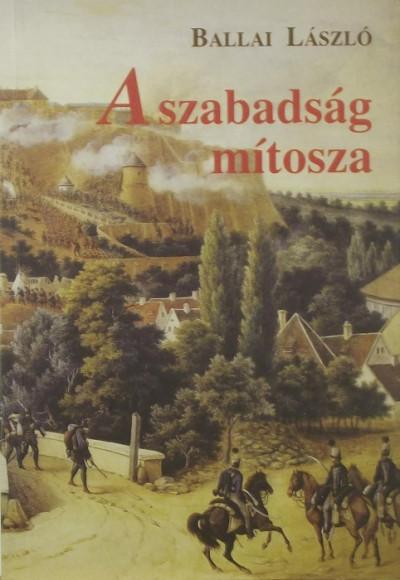 Ballai László - A szabadság mítosza