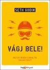 Seth Godin - V�gj bele!