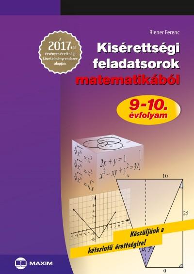 Riener Ferenc - Kisérettségi feladatsorok matematikából - 9-10. évfolyam