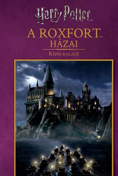 - Harry Potter: A Roxfort házai - Képes kalauz