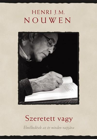 Henri J. M. Nouwen - Gabrielle Earnshaw  (Vál.) - Szeretett vagy