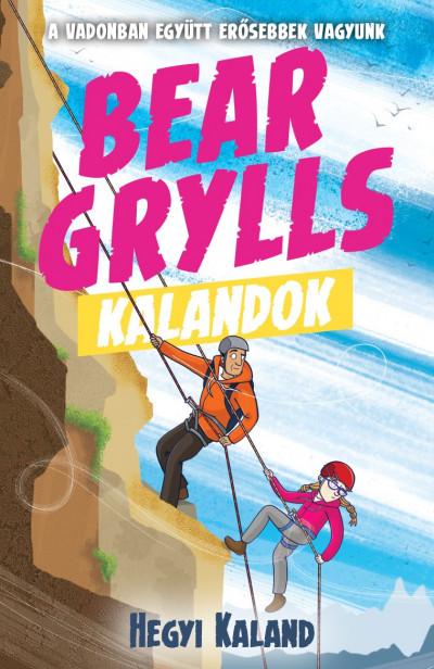 Bear Grylls - Bear Grylls Kalandok - Hegyi Kaland