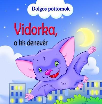 Veronica Podesta - Dolgos pöttömök - Vidorka, a kis denevér