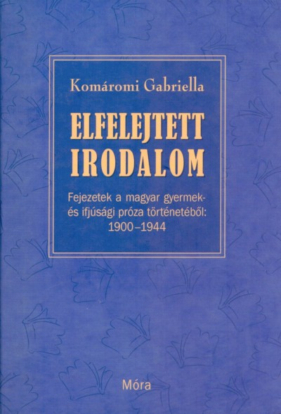 Komáromi Gabriella - Elfelejtett irodalom