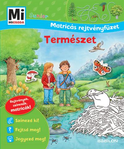 Tatjana Marti - Természet - Mi Micsoda Junior Matricás rejtvényfüzet
