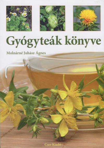 Molnárné Juhász Ágnes - Gyógyteák könyve