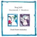 Berg Judit - Ónodi Eszter - Hisztimesék - Meseleves - Hangoskönyv
