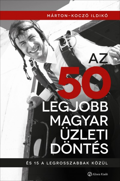 Márton-Koczó Ildikó - Az 50 legjobb magyar üzleti döntés