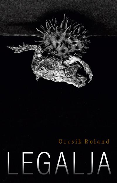 Orcsik Roland - Legalja